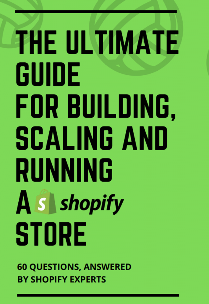 The Ultimate Guide for Building, Scaling, and Running a Shopify Store